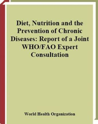 Diet, Nutrition, and the Prevention of Chronic Diseases