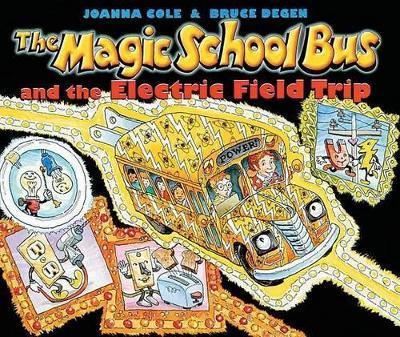 The Magic School Bus and the Electric Field Trip