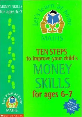 Ten Steps to Improve Your Child's Money Skills: Age 6-7