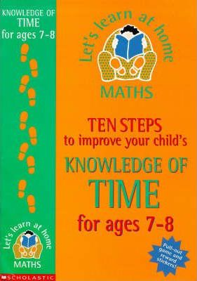 Ten Steps to Improve Your Child's Knowledge of Time: Age 7-8