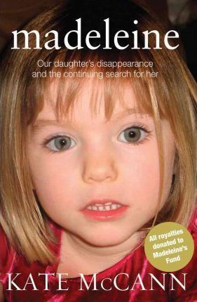 Madeleine Our daughter s disappearance and the continuing search