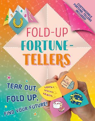Fold-Up Fortune-Tellers  Tear Out, Fold Up, Find Your Future!