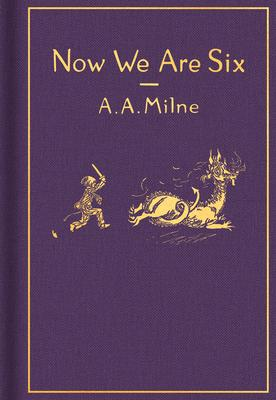Now We Are Six: Classic Gift Edition
