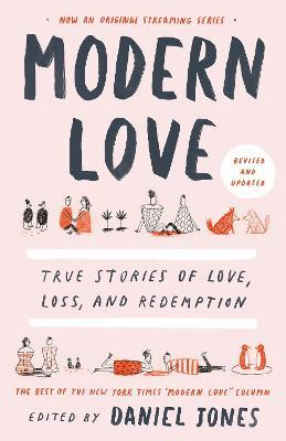 Modern Love, Revised and Updated : True Stories of Love, Loss, and Redemption
