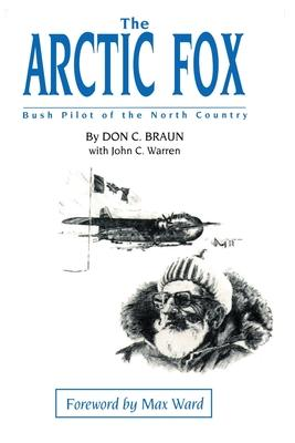 The Arctic Fox : Bush Pilot of the North Country