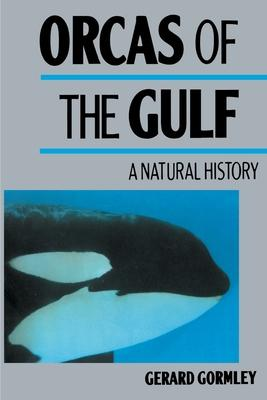 Orcas of the Gulf: A Natural History