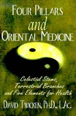 Four Pillars and Oriental Medicine  Celestial Stems, Terrestrial Branches and Five Elements for Health
