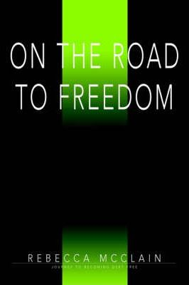 On the Road to Freedom : Journey to Becoming Debt Free
