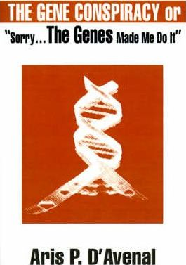 The Gene Conspiracy: Or