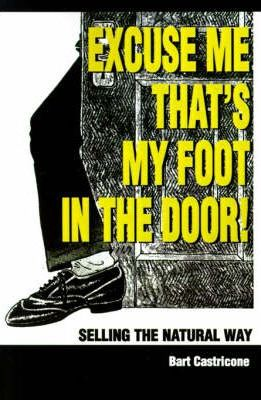 Excuse Me, That's My Foot in the Door!: Selling the Natural Way