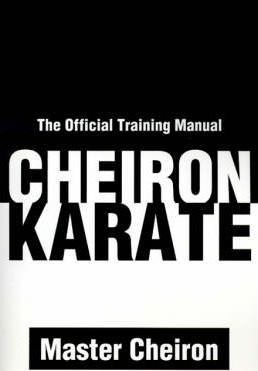 Cheiron Karate : The Official Training Manual