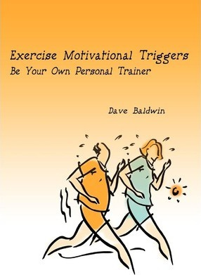 Exercise Motivational Triggers : Be Your Own Personal Trainer
