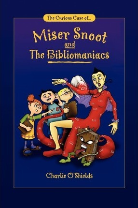 The Curious Case Of... Miser Snoot and the Bibliomaniacs