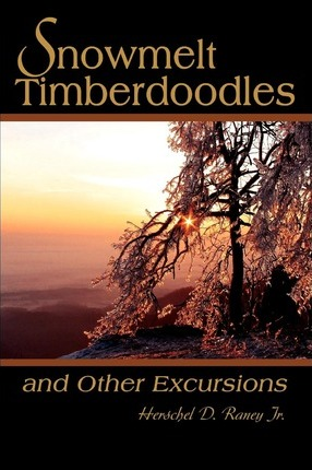 Snowmelt Timberdoodles: And Other Excursions