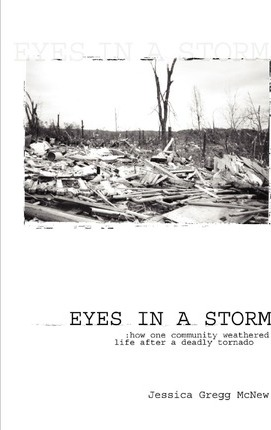 Eyes in a Storm: How One Community Weathered Life After a Deadly Tornado