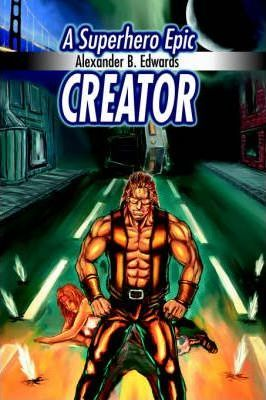 Creator  A Superhero Epic