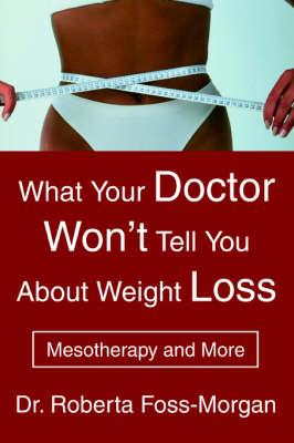 What Your Doctor Won't Tell You about Weight Loss : Mesotherapy and More