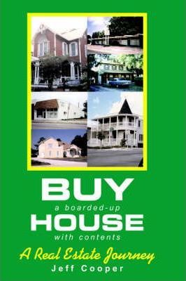 Buy a Boarded-Up House with Contents: A Real Estate Journey