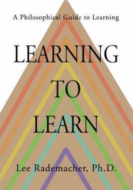 Learning to Learn: A Philosophical Guide to Learning