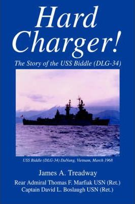 Hard Charger!  The Story of the USS Biddle (DLG-34)