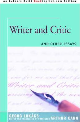 lukacs writer and critic and other essays Amazoncom: writer and critic: and other essays (9780595366354): arthur kahn , georg lukacs: books.