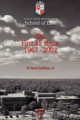Texas Tech University School of Law: The First 35 Years: 1967-2002