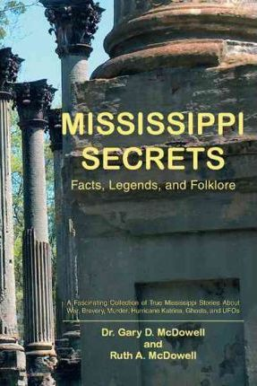Mississippi Secrets  Facts, Legends, and Folklore
