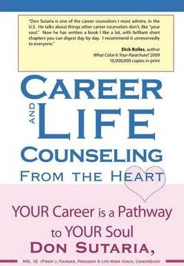 Career and Life Counseling from the Heart: Your Career Is a Pathway to Your Soul
