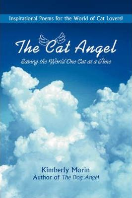 The Cat Angel: Saving the World One Cat at a Time