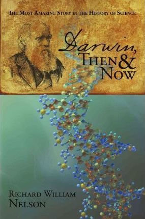 Darwin, Then and Now  The Most Amazing Story in the History of Science