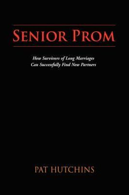 Senior Prom  How Survivors of Long Marriages Can Successfully Find New Partners