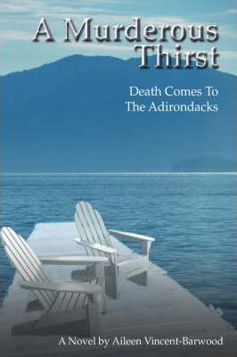 A Murderous Thirst  Death Comes To The Adirondacks