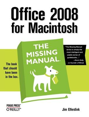 Office 2008 for Macintosh the Missing Manual