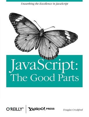 JavaScript: The Good Parts : Douglas Crockford : 9780596517748