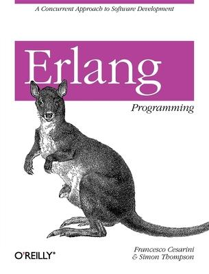 Erlang Programming : A Concurrent Approach to Software Development