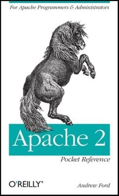 Apache 2 Pocket Reference : For Apache Programmers and Administrators