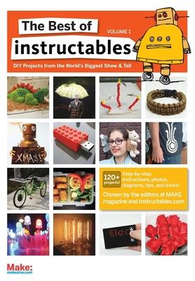 The Best of Instructables: v. 1