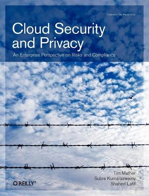 Cloud Security and Privacy : An Enterprise Perspective on Risks and Compliance