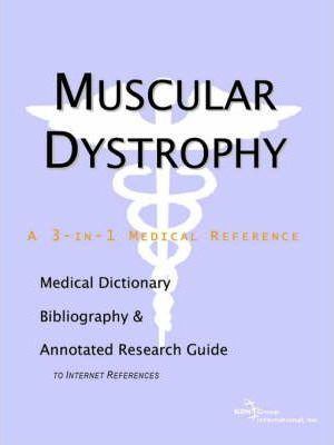 Muscular Dystrophy - A Medical Dictionary, Bibliography, and Annotated Research Guide to Internet References