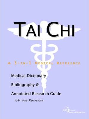Tai Chi - A Medical Dictionary, Bibliography, and Annotated Research Guide to Internet References