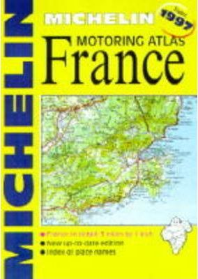 Michelin Motoring Atlas of France 1997