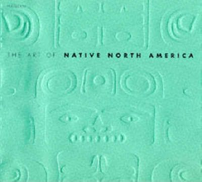 The Art Of Native North America