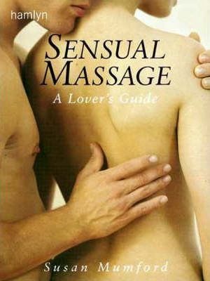 The Sensual Touch : Lovers' Guide to Massage