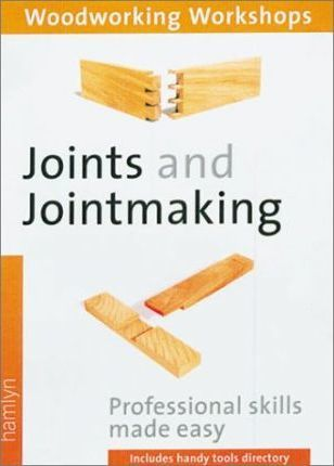 Woodwork W'Shop-Joints/Jointmaking