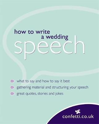 Confetti: How To Write A Wedding Speech