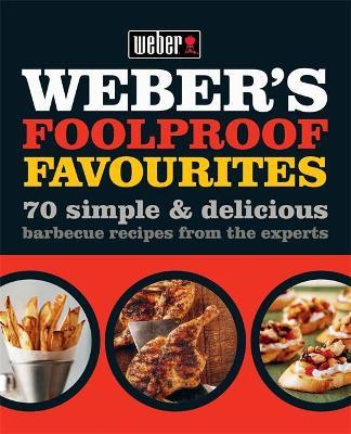 Weber's Foolproof Favourites