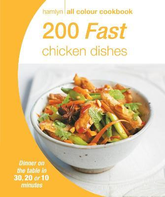 Hamlyn All Colour Cookery: 200 Fast Chicken Dishes
