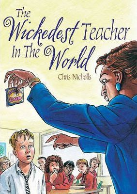 Pocket Tales Year 5 Fiction: The wickedest Teacher