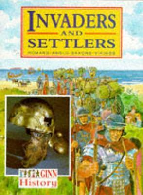 Ginn History: Key Stage 2: Invaders and Settlers: Pupil Book