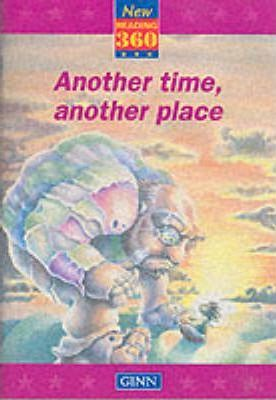 New Reading 360: Readers Level 10 Book 4: Another Time, Another Place